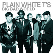 Plain White T's | Big Bad World (Bonus Track Version)